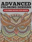 Advanced Coloring Designs: Coloring Book for Adults by Holly White (Paperback / softback, 2015)