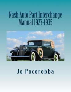 Auto Parts Interchange >> Details About Nash Auto Parts Interchange Manual 1927 1935 Find Identify Original Parts New