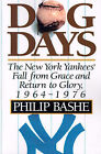 Dog Days: The New York Yankees' Fall from Grace and Return to Glory, 1964-1976 by Philip Bashe (Paperback / softback, 2000)