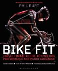 Bike Fit: Optimise Your Bike Position for High Performance and Injury Avoidance by Philip Burt (Paperback, 2014)