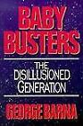 Baby Busters : Disillusioned Generation by George Barna (1994, Paperback)