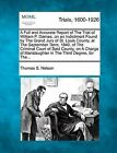 A Full and Accurate Report of the Trial of William P. Darnes, on an Indictment Found by the Grand Jury of St. Louis County, at the September Term, 1840, of the Criminal Court of Said County, on a Charge of Manslaughter in the Third Degree, for The... by Thomas S Nelson (Paperback / softback, 2012)