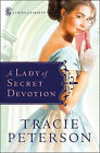 A Lady of Secret Devotion by Tracie Peterson (Paperback, 2008)
