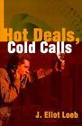 Hot Deals, Cold Calls by J Eliot Loeb (Paperback / softback, 2000)