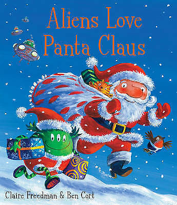 **NEW PB** Aliens Love Panta Claus by Claire Freedman (2010) Buy 2 & Save