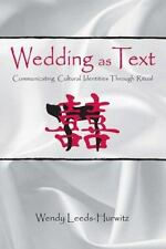 Wedding as Text: Communicating Cultural Identities Through Ritual (Com-ExLibrary