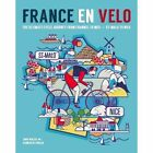 France en Velo: The Ultimate Cycle Journey from Channel to Mediterranean - St. Malo to Nice by Hannah Reynolds (Paperback, 2014)