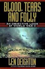 Blood, Tears and Folly : An Objective Look at World War II by Len Deighton (1999, Hardcover)