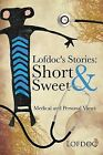 Lofdoc's Stories: Short and Sweet: Medical and Personal Views by Lofdoc (Paperback, 2013)