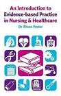 An Introduction to Evidence-Based Practice in Nursing & Healthcare by Alison Pooler (Hardback, 2014)