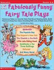 12 Fabulously Funny Fairy Tale Plays Humorous Takes on Favorite Tales That Boos
