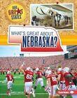 What's Great about Nebraska? by Darice Bailer (Hardback, 2015)