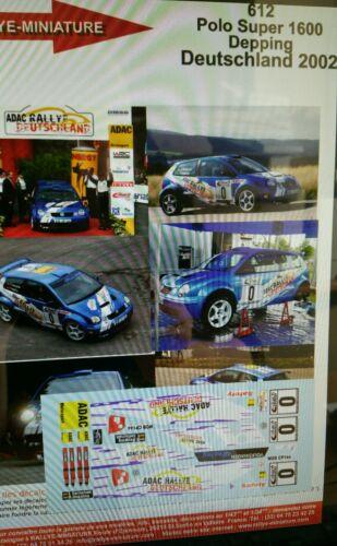 DECALS 1//43 REF 612 VW VOLKSWAGEN POLO S1600 DEPPING DEUTSCHLAND 2002 RALLY WRC