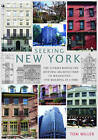Seeking New York: The Stories Behind the Historic Architecture of Manhattan - One Building at a Time by Tom Miller (Paperback, 2015)