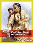 What's Your Story, Sacagawea? by Ellen Labrecque (Hardback, 2015)