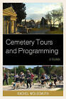 Cemetery Tours and Programming: A Guide by Rachel Wolgemuth (Paperback, 2016)