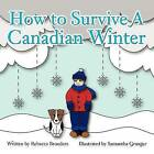 How to Survive a Canadian Winter by Rebecca Broeders (Paperback / softback, 2012)