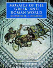 Mosaics of the Greek and Roman World by Katherine M. D. Dunbabin (Paperback, 2001)