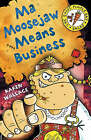 Ma Moosejaw Means Business by Karen Wallace (Paperback, 2007)