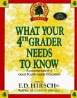 Core Knowledge Ser.: What Your Fourth Grader Needs to Know : Fundamentals of a Good Fourth-Grade Education by E. D. Hirsch Jr. (Trade Paper)
