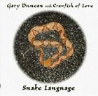 Snake Language by Gary Duncan/Crawfish of Love/Quicksilver (CD, Apr-2010, Voiceprint)
