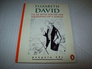 ELIZABETH-DAVID-I-039-LL-BE-WITH-YOU-IN-THE-SQUEEZING-OF-A-LEMON-PENGUIN-BOOKS-1995