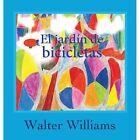 El Jardin de Bicicletas by Walter Williams, Williams Walter (Hardback, 2013)