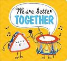 We Are Better Together by Roger Priddy (Board book, 2016)