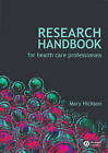 Research Handbook for Health Care Professionals by Mary Hickson (Paperback, 2008)