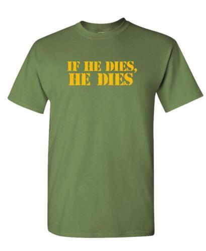 IF HE DIES He Dies Unisex Cotton T-Shirt Tee Shirt