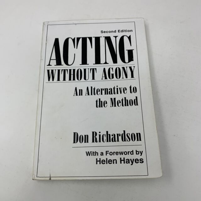 Acting Without Agony An Alternative to the Method 2nd Ed by Don Richardson PB