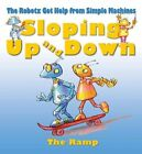 Sloping Up and Down: The Ramp by Felicia Law, Gerry Bailey (Paperback, 2014)