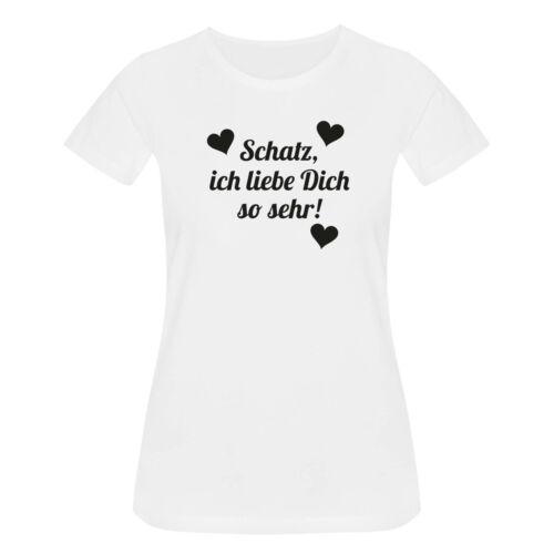 T-Shirt Schatz ich liebe dich so Spruch Herz Geschenk 15 Farben Damen XS-3XL