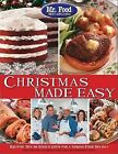 Mr. Food Test Kitchen Christmas Made Easy: Recipes, Tips and Edible Gifts for a Stress-Free Holiday by Art Ginsburg (Paperback / softback, 2013)