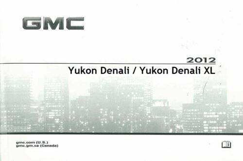 2012 GMC Yukon Denali Yukon Denali XL Owner/'s Owners Owner Manual NEW 20902918A