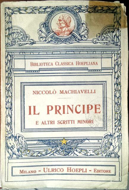 Niccolò Machiavelli, Il Principe e altri scritti minori, Ed. Hoepli, 1924