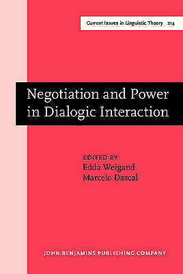 Negotiation and Power in Dialogic Interaction (Current Issues in Linguistic Theo