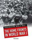 The Home Fronts in World War I by Nick Hunter (Paperback / softback, 2013)