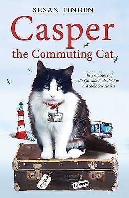 1 of 1 - ~CASPER THE COMMUTING CAT: CAT WHO RODE THE BUS & STOLE OUR HEARTS - FINDEN~