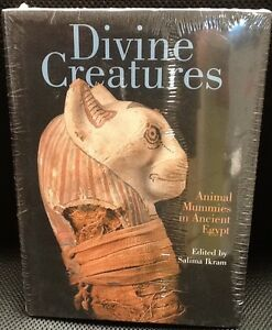 Divine Creatures: Animal Mummies In Ancient Egypt Salima Ikram rare new sealed