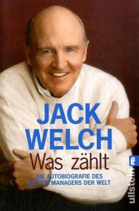 Welch, Jack - Was zählt: Die Autobiographie des besten Managers der Welt /4