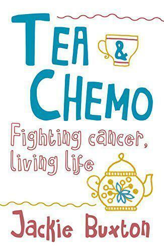 Thé & Chimio : Combats Cancer,Vie Life Par Jackie Buxton,Neuf Livre ,Sans & Fas