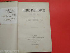 1859 UN PERE PRODIGUE ALEXANDRE DUMAS FILS  CHARLIEU PARIS XRARE 1st Ed!!!!