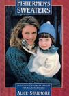 Fishermen's Sweaters : Twenty Exclusive Knitwear Designs for All Generations by Alice Starmore (1995, Paperback)