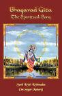 Bhagavad Gita- The Spiritual Song by Om Sagar Maharaj, Kristi Krishnadas Sunil Kristi Krishnadas (Paperback / softback, 2010)