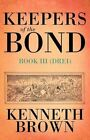 Keepers of the Bond III (Drei) by Kenneth Brown (Paperback / softback, 2011)