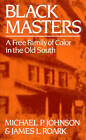 Black Masters: A Free Family of Color in the Old South by Michael Johnson (Paperback, 1986)