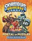 Skylanders Universe Portal of Puzzles Sticker Activity Book by Grosset & Dunlap (Paperback / softback, 2013)