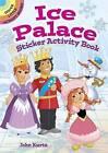 Ice Palace Sticker Activity Book by John Kurtz (Paperback, 2016)