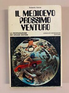 Il Medioevo prossimo e venturo di Roberto Vacca Saggi 31 Mondadori 1971 2a ediz